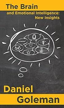 The Brain and Emotional Intelligence: New Insights (English Edition) par [Goleman, Daniel]