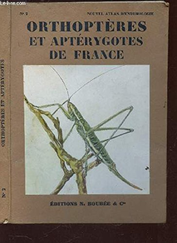 NOUVEL ATLAS D'ENTOMOLOGIE - ORTHOPTERES ET APTERYGOTES DE FRANCE - N2. / Thysanoures, collemboles, protoures, dictyopteres, orthopteres, dermapteres, isopteres, emniopteres.