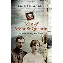 Men of Mont St Quentin: Between Victory and Death by Peter Stanley (2010-03-30)