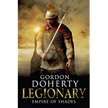 Legionary: Empire of Shades (Legionary 6) (English Edition)