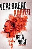 'Verlorene Kinder: Psychothriller (Amato, Band 3)' von Inca Vogt
