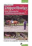 Doppellonge. Eine klassische Ausbildungsmethode (Edition Pferd)