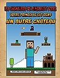 Les aventures de Minecraft Steve: Votre princesse est dans un autre Château (Bande dessinée Minecraft, Super Mario, Nintendo, Herobrine, Cube Kid, jeux vidéo, bandes dessinées pour enfants t. 1)