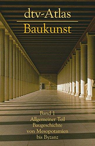 dtv - Atlas Baukunst I. Allgemeiner Teil: Baugeschichte von Mesopotanien bis ()