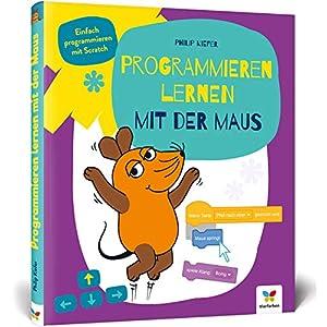51tIgtQiOwL. SS300  - Programmieren lernen mit der Maus: Der Start in die Programmierung mit Scratch. Für Kinder ab 7 Jahren, kein Vorwissen nötig, komplett in Farbe