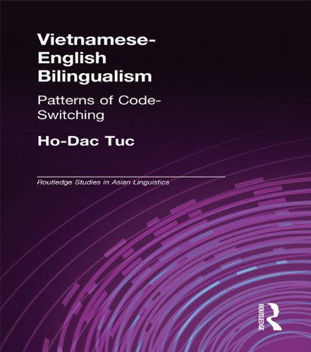 Vietnamese-English Bilingualism: Patterns of Code-Switching (Routledge Studies in Asian Linguistics)