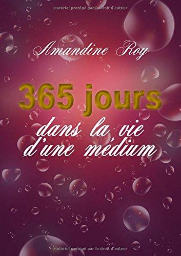 365 Jours Dans La Vie D'Une Medium par Amandine Roy