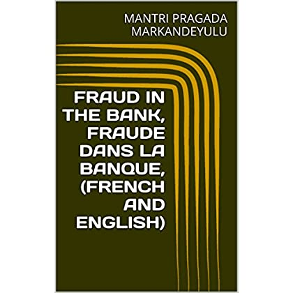 FRAUD IN THE BANK, FRAUDE DANS LA BANQUE, (FRENCH  AND ENGLISH)