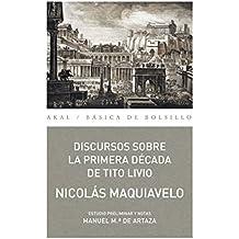 DISCURSOS SOBRE LA PRIMERA DÉCADA DE TITO LIVIO (Básica de Bolsillo – Serie Clásicos del pensamiento político)