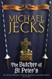 Sir Baldwin Furnshill in... The Butcher of St Peter's (Knights Templar Mysteries (Headline))