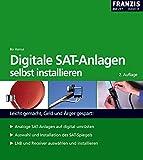 Digitale Sat-Anlagen: selbst installieren (DO IT!)