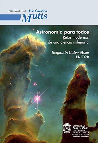 Astronomía para todos. Retos modernos de una ciencia milenaria por Benjamín Calo Mozo