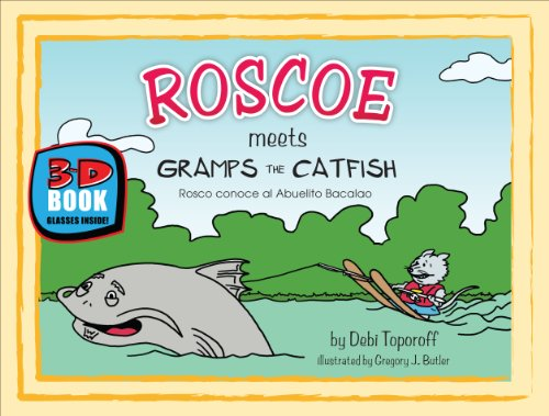 Roscoe Meets Gramps the Catfish/Rosco Conoce Al Abuelito Bacalao: 3-D Book [With 3-D Glasses] por Debi Toporoff