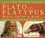 Plato and a Platypus Walk into a Bar: Understanding Philosophy Through Jokes 2009 Boxed Calendar by Thomas Cathcart (2008-08-01)