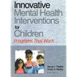 Innovative Mental Health Interventions for Children: Programs That Work by Pfeiffer, Steven I, Reddy, Linda A (2001) Paperback