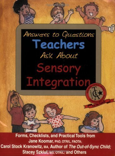 Answers to Questions Teachers Ask About Sensory Integration by Carol Stock Kranowitz (2001-08-01)