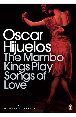 The Mambo Kings Play Songs of Love (Penguin Modern Classics)