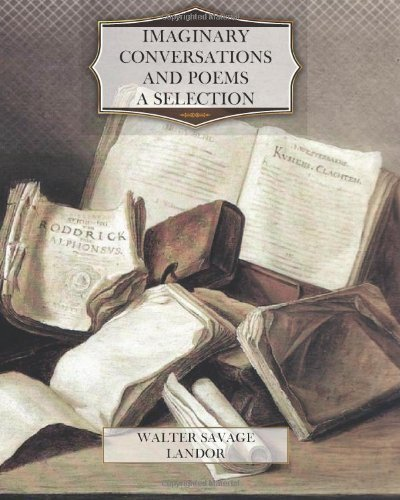 Imaginary Conversations and Poems-A Selection by Walter Savage Landor (2012-01-23)