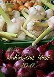 Natürliche Kost 2017 CH Version (Tischkalender 2017 DIN A5 hoch): Gesunde Ernährung trägt maßgeblich zu unserem täglichen Wohlbefinden bei. (Planer, 14 Seiten ) (CALVENDO Lifestyle)