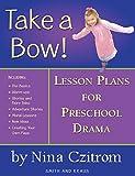 Take a Bow!: Lesson Plans for Pre-School Drama