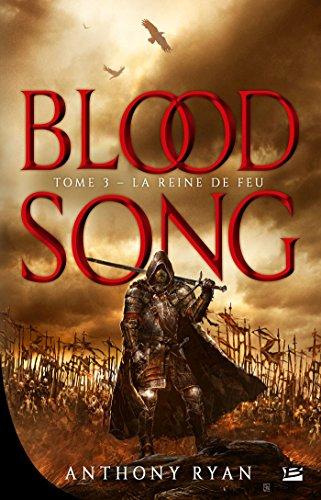 La Reine de Feu: BLOODSONG T03 par Anthony Ryan