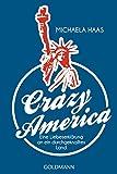 Crazy America: Eine Liebeserklärung an ein durchgeknalltes Land (German Edition)