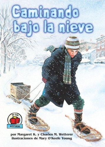 Caminando Bajo La Nieve/The Snow Walker (Yo Solo Historia/On My Own History) por Margaret K. Wetterer