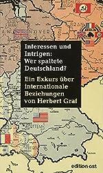 Interessen und Intrigen: Wer spaltete Deutschland? Ein Exkurs über internationale Beziehungen (edition ost)
