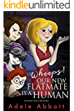 Whoops! Our New Flatmate Is A Human (A Susan Hall Mystery Book 1)