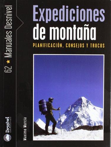 Expediciones de montaña (Manuales Desnivel) por Maximo Murcia Aguilera