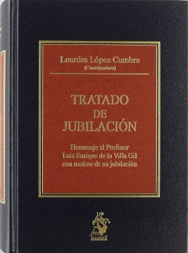 Tratado de Jubilación. Homenaje al Profesor Luis Enrique de la Villa Gil con Motivo de su Jubilación