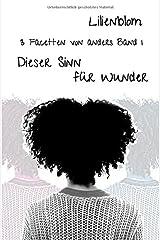 3 Facetten von anders / Dieser Sinn für Wunder: 3 Facetten von anders, Band 1 Taschenbuch