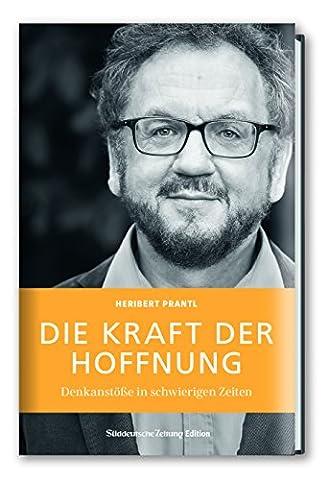 Die Kraft der Hoffnung: Denkanstöße in schwierigen Zeiten (Die Süddeutsche.de)