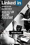 LinkedIn au profit de votre recherche d'emploi - Réalisez un résumé percutant...