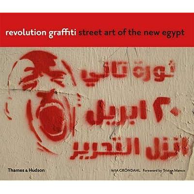 Revolution  Graffiti : Street art of the new Egypt