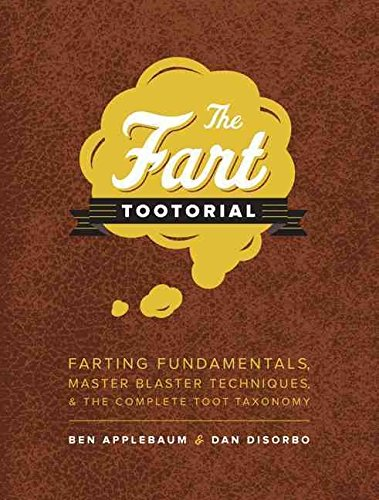 [(The Fart Tootorial : Farting Fundamentals, Master Blaster Techniques, and the Complete Toot Taxonomy)] [By (author) Ben Applebaum ] published on (May, 2013) (Master Fart)