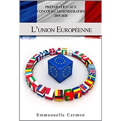 PREPARATION AUX CONCOURS ADMINISTRATIFS 2019 - 2020: La construction européenne, L'Europe Economique et Monétaire et les politiques communes de l'Union Européenne
