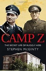 Camp Z: How British Intelligence Broke Hitler's Deputy