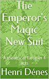 The Emperor's Magic New Suit: A theatrical farce in 4 acts (English Edition)