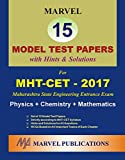 Marvel 15 Model Test Papers with Hints & Solutions For MHT - CET - 2017 Maharashtra State Engineering Entrance Exam Pysics + Chemistry + Mathematics