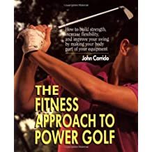 The Fitness Approach TO Power Golf by John Carrido (1997-03-01)