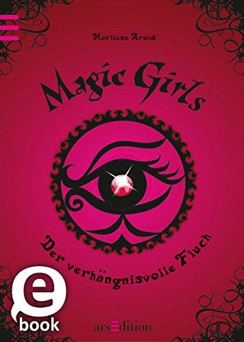 Buchseite und Rezensionen zu 'Magic Girls - Der verhängnisvolle Fluch' von Marliese Arold