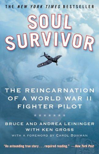 Soul Survivor: The Reincarnation of a World War II Fighter Pilot
