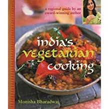 India's Vegetarian Cooking by Monisha Bharadwaj (2008-05-04)