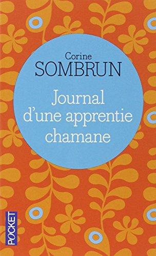 Journal D'Une Apprentie Chamane par Corinne Sombrun