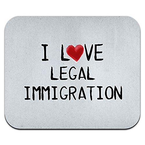 I love gesetzlichen Einwanderung geschrieben auf Papier Maus Pad Mauspad