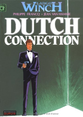 Largo Winch, tome 6 : Dutch connection par