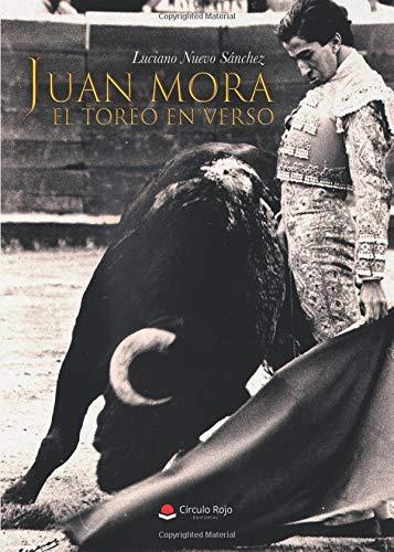 Juan Mora, el toreo en verso