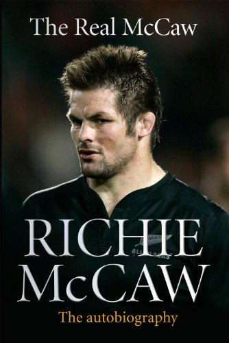 The Real McCaw: Richie McCaw: The Autobiography (English Edition)