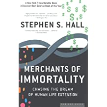 Merchants of Immortality: Chasing the Dream of Human Life Extension